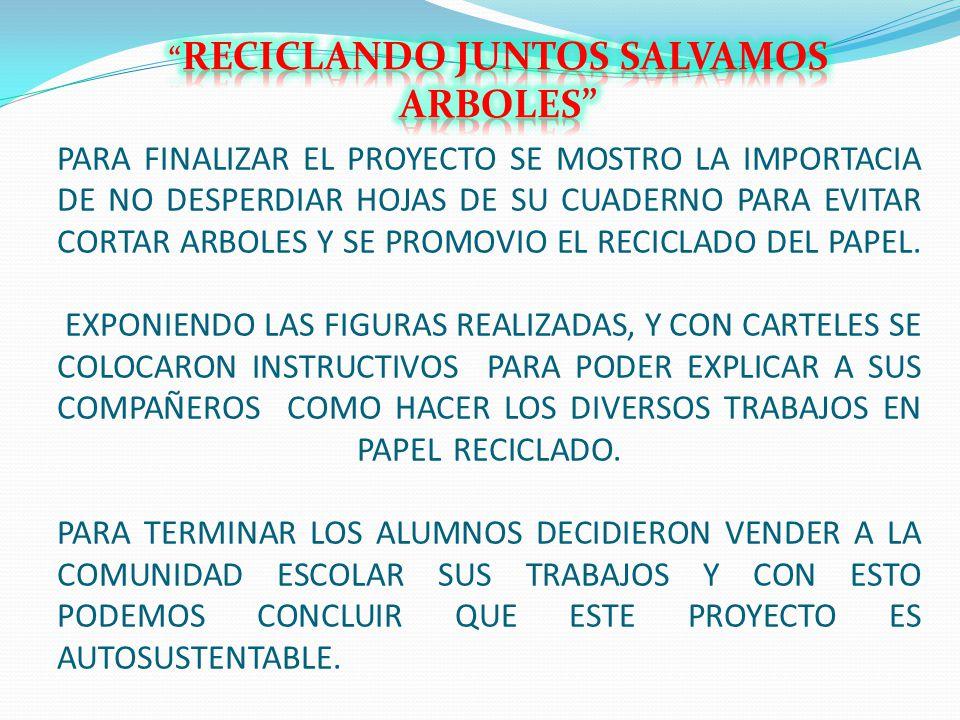 RECICLANDO JUNTOS SALVAMOS ARBOLES