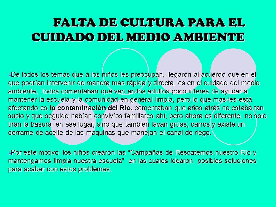 FALTA DE CULTURA PARA EL CUIDADO DEL MEDIO AMBIENTE