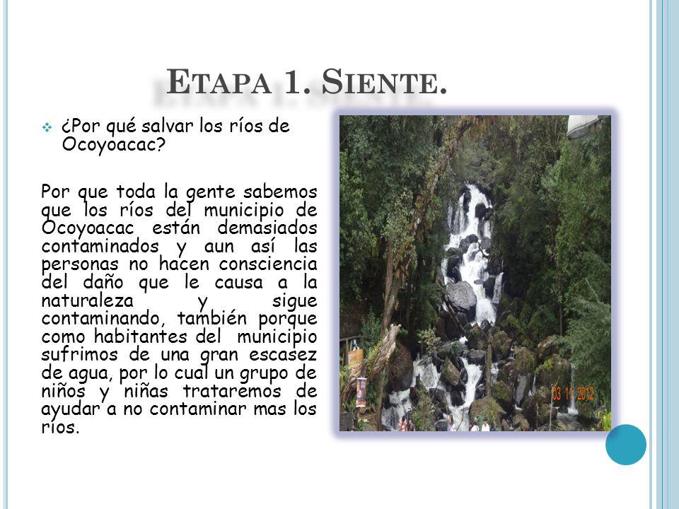 Etapa 1. Siente. ¿Por qué salvar los ríos de Ocoyoacac