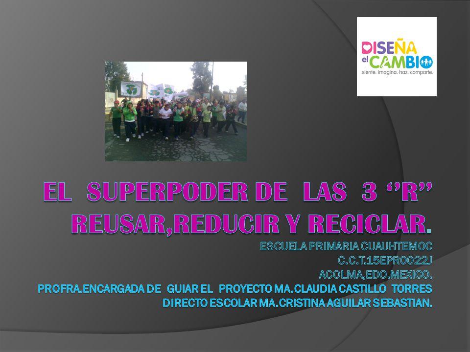 EL SUPERPODER DE LAS 3 ''R'' REUSAR,REDUCIR Y RECICLAR