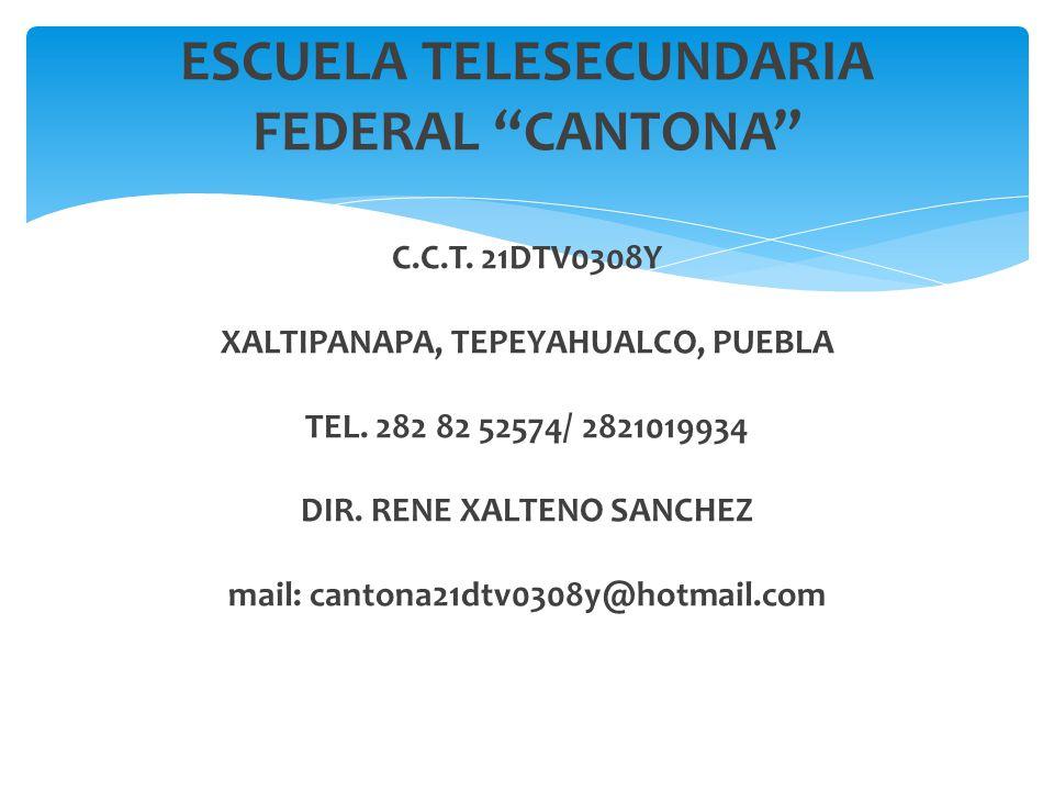 ESCUELA TELESECUNDARIA FEDERAL CANTONA C. C. T