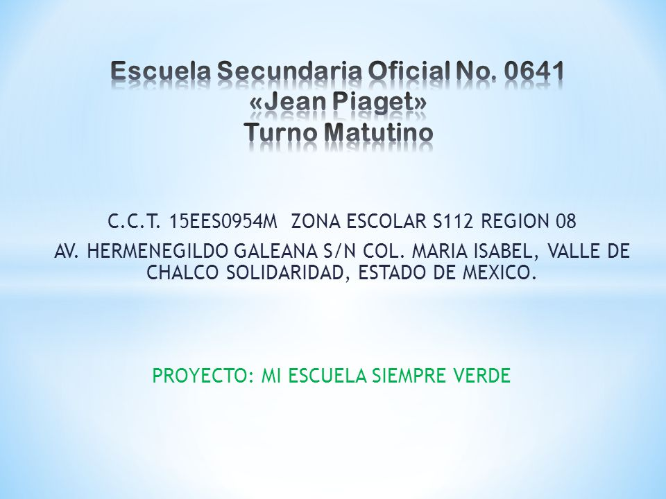 Escuela Secundaria Oficial No. 0641 «Jean Piaget» Turno Matutino