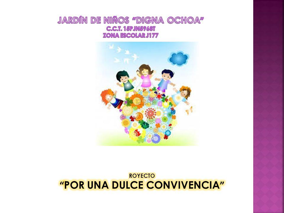 JARDÍN DE NIÑOS DIGNA OCHOA POR UNA DULCE CONVIVENCIA