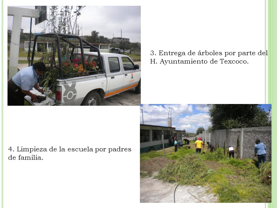 3. Entrega de árboles por parte del H. Ayuntamiento de Texcoco.