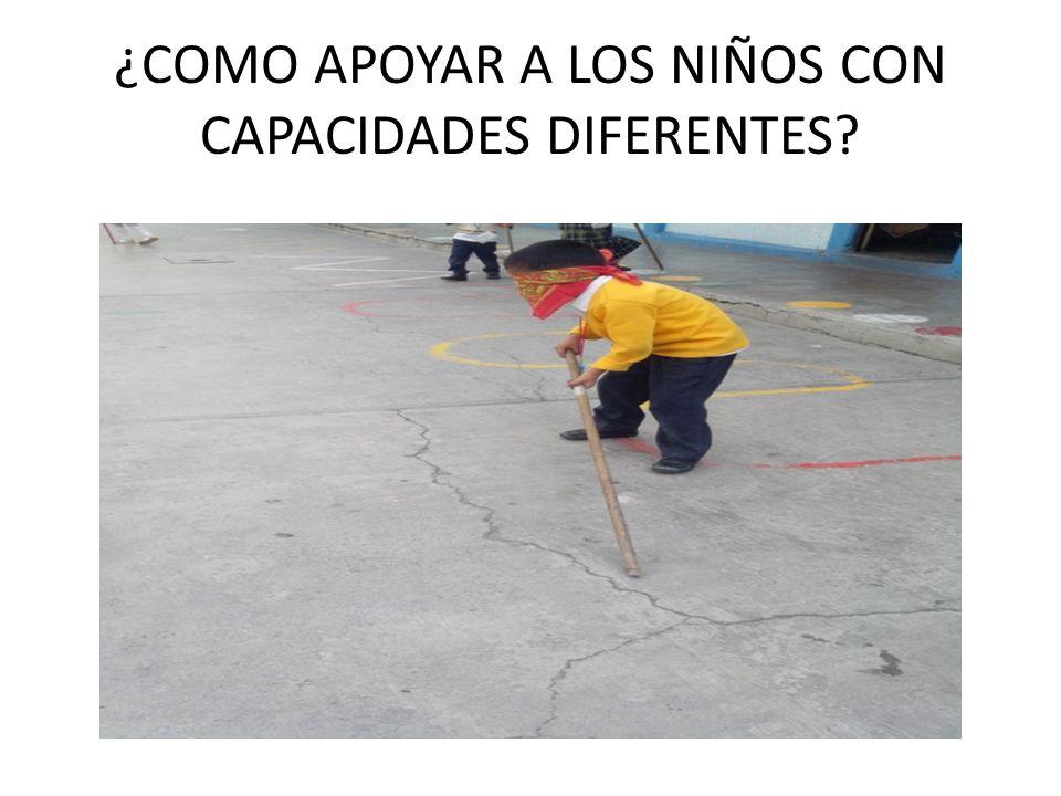 ¿COMO APOYAR A LOS NIÑOS CON CAPACIDADES DIFERENTES