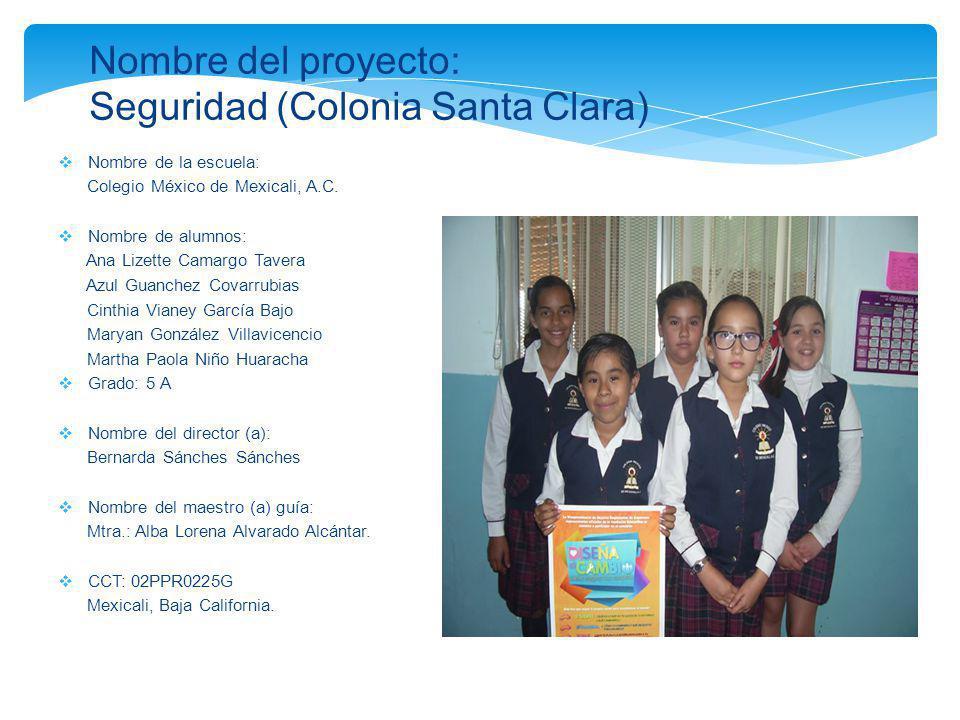 Nombre del proyecto: Seguridad (Colonia Santa Clara)