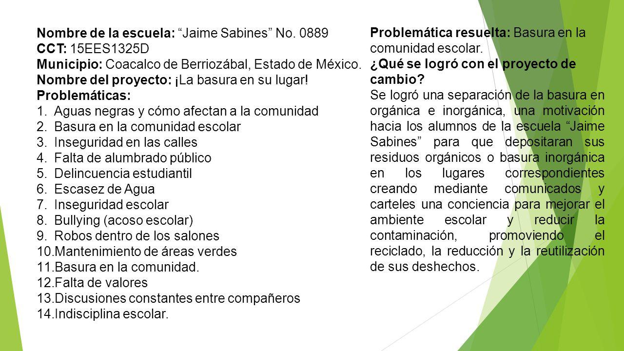 Nombre de la escuela: Jaime Sabines No. 0889