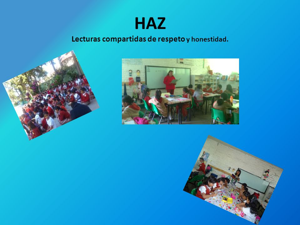 HAZ Lecturas compartidas de respeto y honestidad.