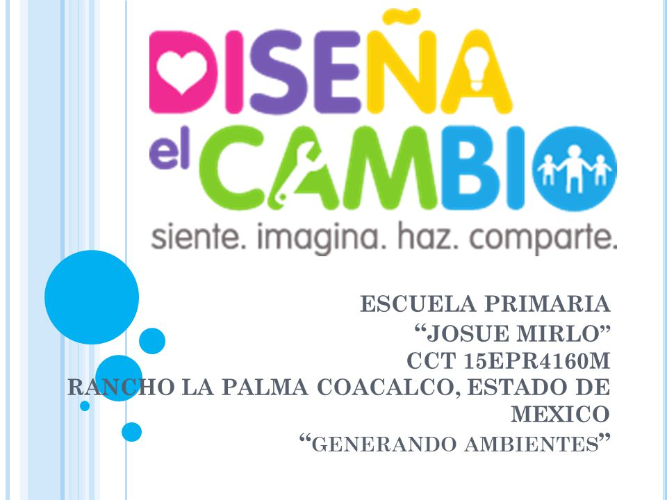 ESCUELA PRIMARIA JOSUE MIRLO CCT 15EPR4160M RANCHO LA PALMA COACALCO, ESTADO DE MEXICO generando ambientes