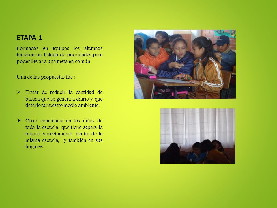 ETAPA 1 Formados en equipos los alumnos hicieron un listado de prioridades para poder llevar a una meta en común.