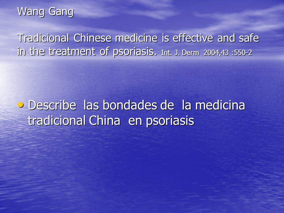 Describe las bondades de la medicina tradicional China en psoriasis