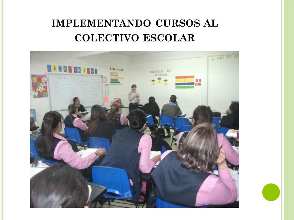 implementando cursos al colectivo escolar