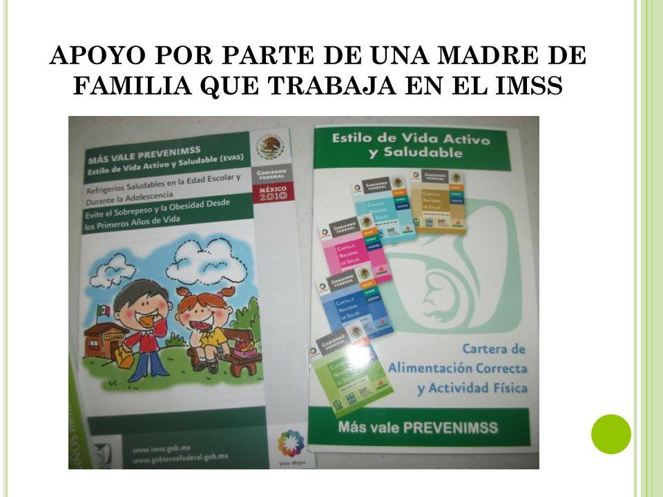APOYO POR PARTE DE UNA MADRE DE FAMILIA QUE TRABAJA EN EL IMSS