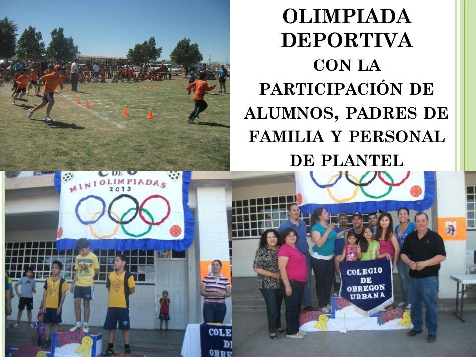 OLIMPIADA DEPORTIVA con la participación de alumnos, padres de familia y personal de plantel