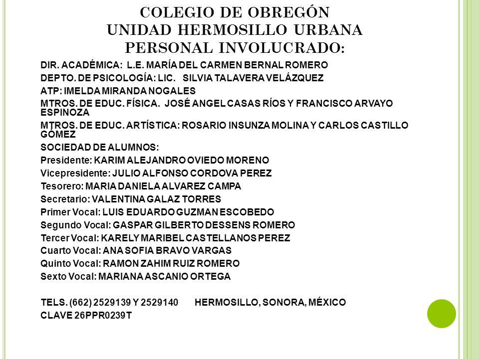 COLEGIO DE OBREGÓN UNIDAD HERMOSILLO URBANA PERSONAL INVOLUCRADO: