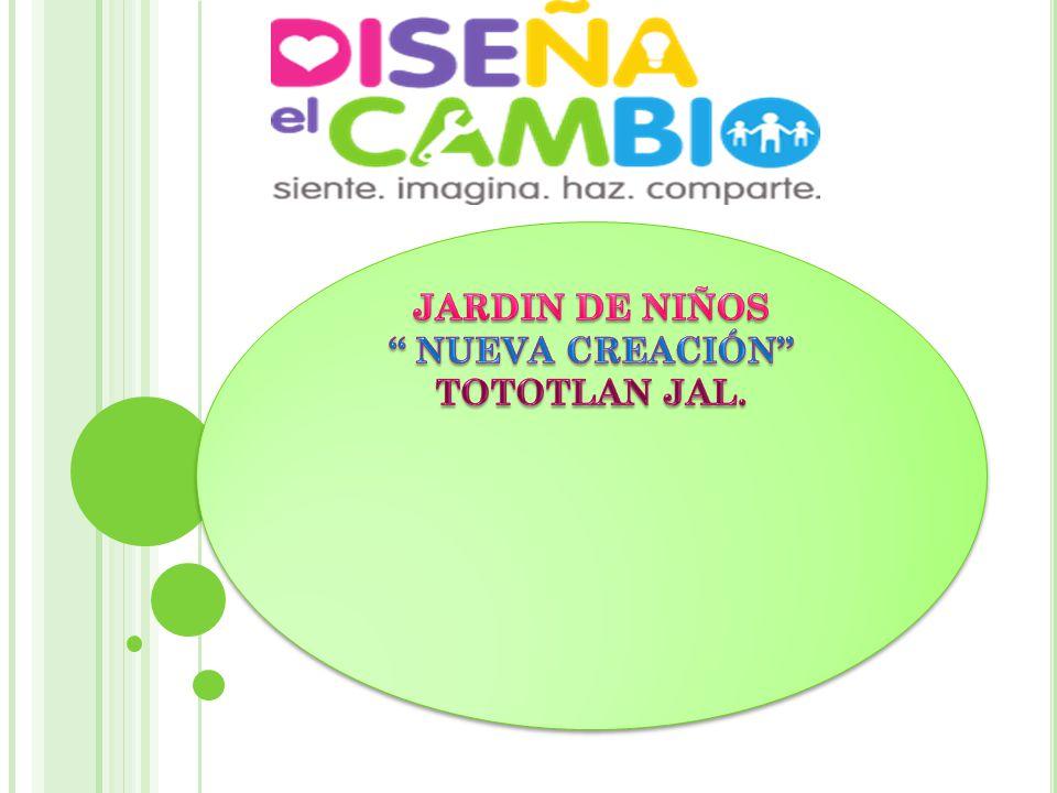 JARDIN DE NIÑOS NUEVA CREACIÓN TOTOTLAN JAL.