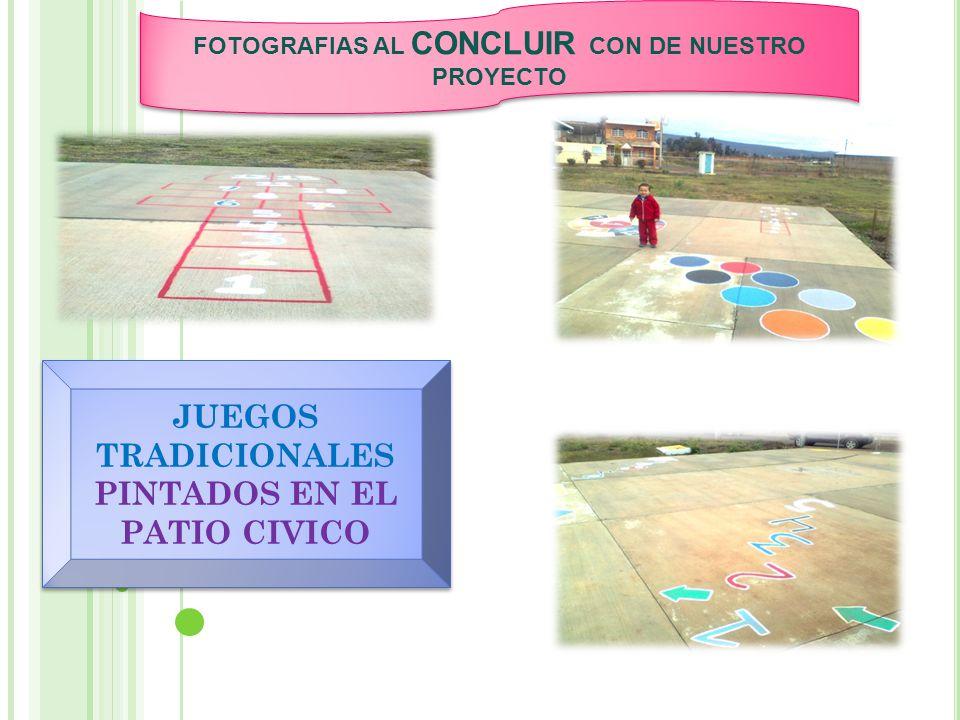 JUEGOS TRADICIONALES PINTADOS EN EL PATIO CIVICO