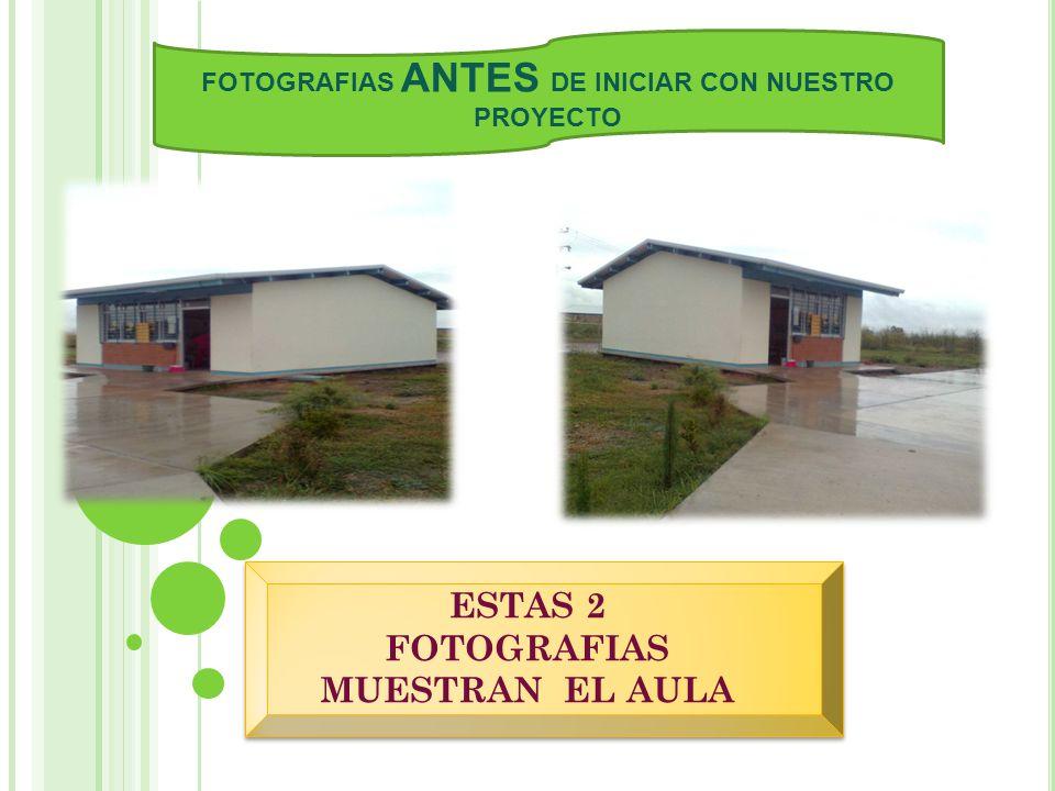 ESTAS 2 FOTOGRAFIAS MUESTRAN EL AULA