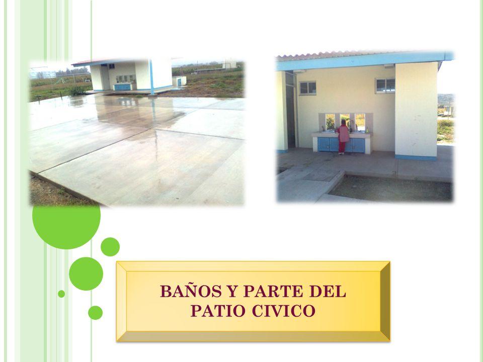 BAÑOS Y PARTE DEL PATIO CIVICO