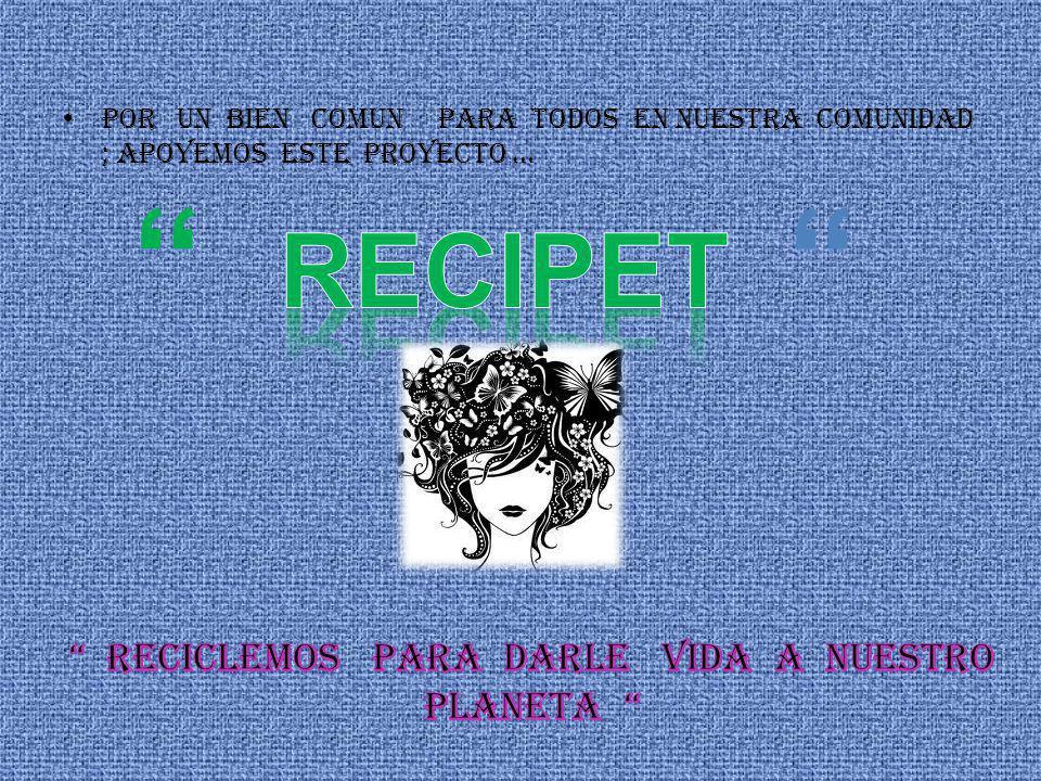 reciclemos para darle vida a nuestro planeta