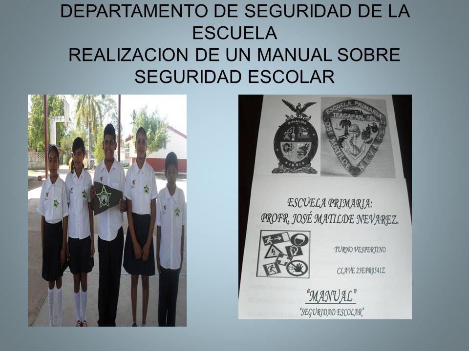 DEPARTAMENTO DE SEGURIDAD DE LA ESCUELA REALIZACION DE UN MANUAL SOBRE SEGURIDAD ESCOLAR