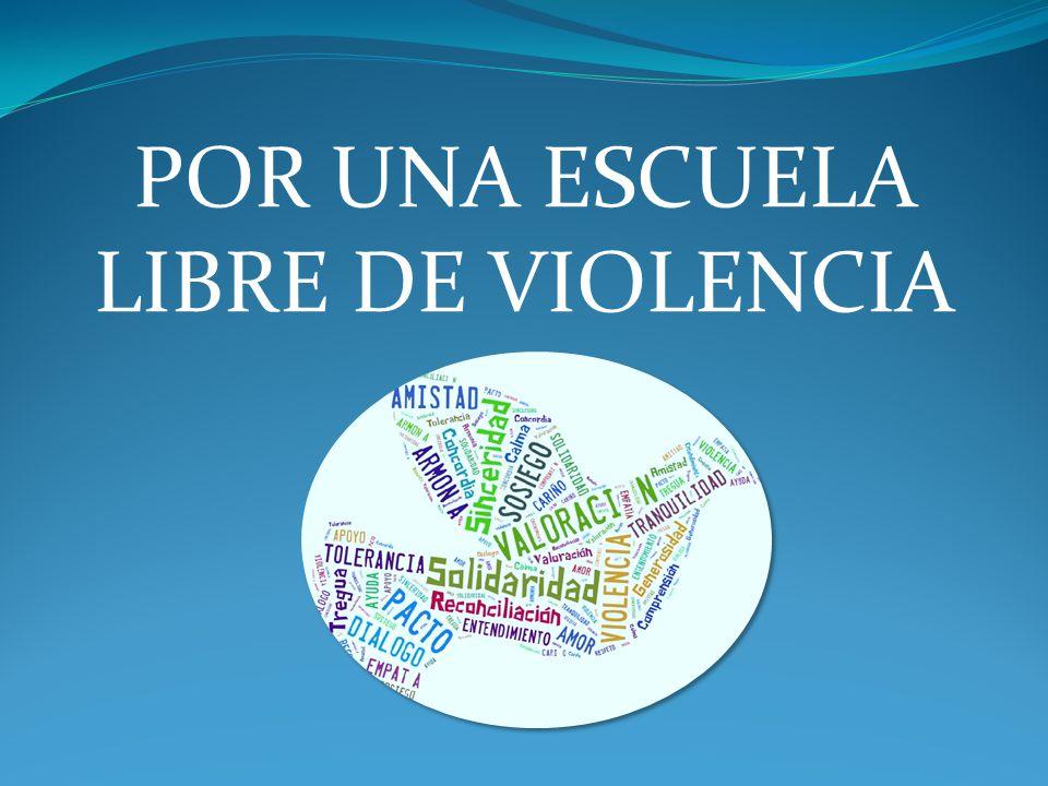 POR UNA ESCUELA LIBRE DE VIOLENCIA