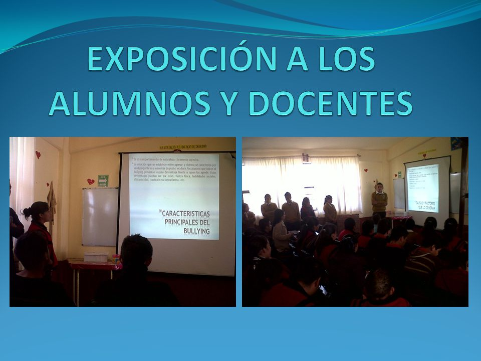 EXPOSICIÓN A LOS ALUMNOS Y DOCENTES