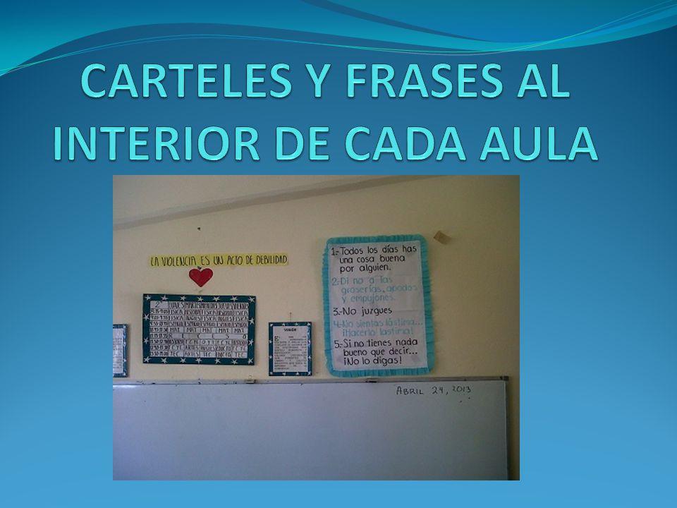 CARTELES Y FRASES AL INTERIOR DE CADA AULA