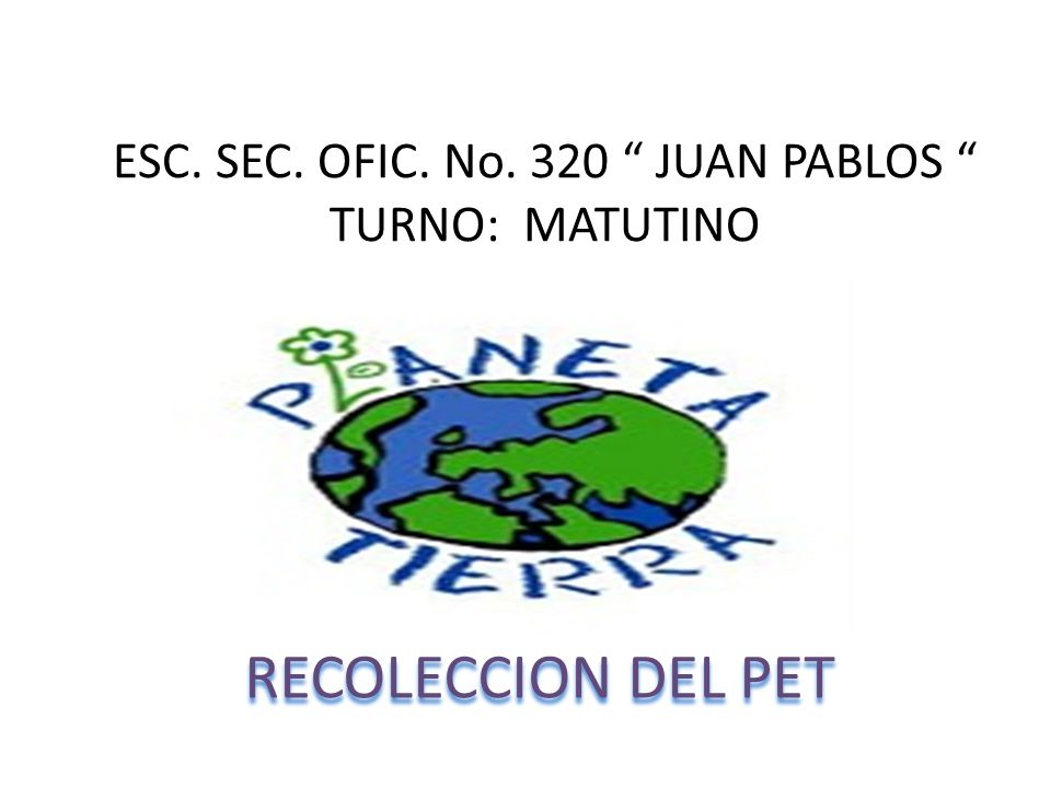 ESC. SEC. OFIC. No. 320 JUAN PABLOS TURNO: MATUTINO