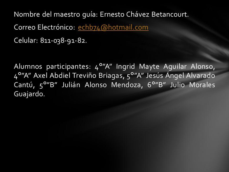 Nombre del maestro guía: Ernesto Chávez Betancourt