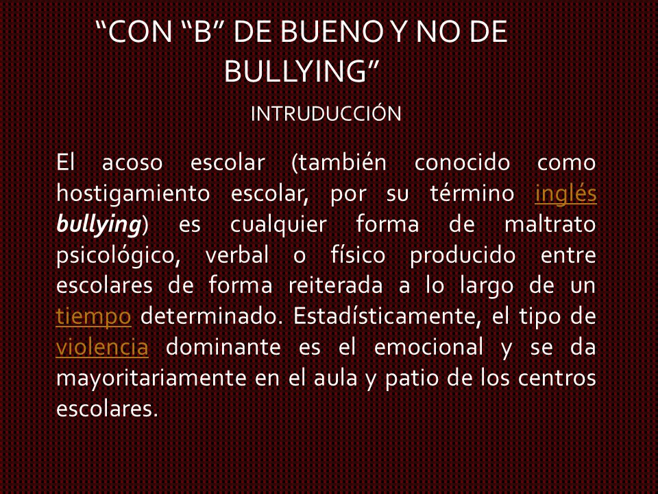 CON B DE BUENO Y NO DE BULLYING