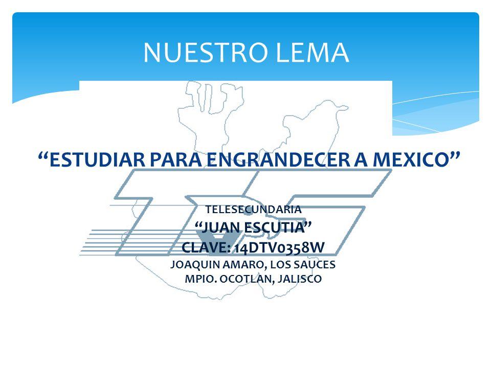 ESTUDIAR PARA ENGRANDECER A MEXICO