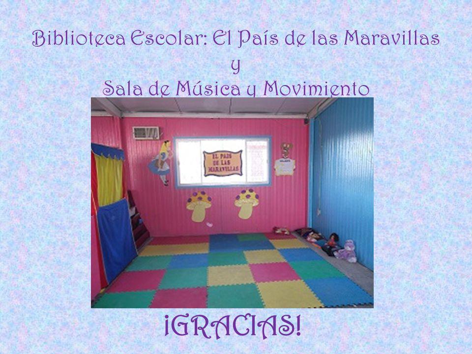 Biblioteca Escolar: El País de las Maravillas y Sala de Música y Movimiento