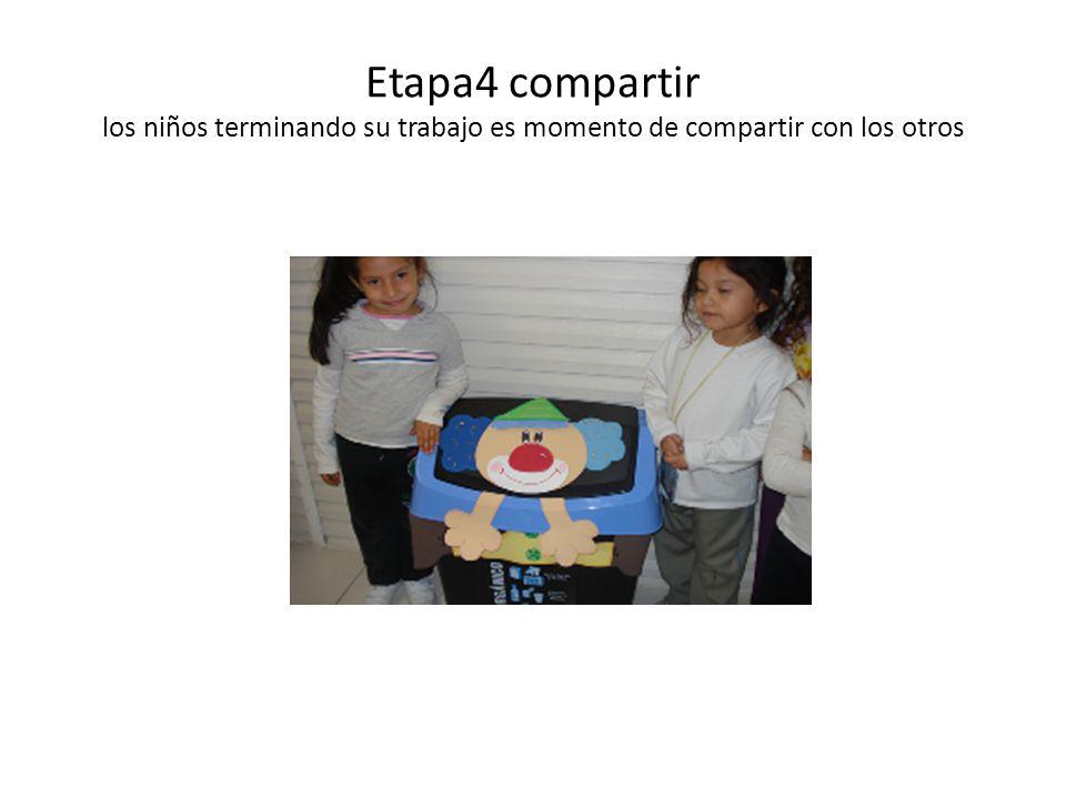 Etapa4 compartir los niños terminando su trabajo es momento de compartir con los otros