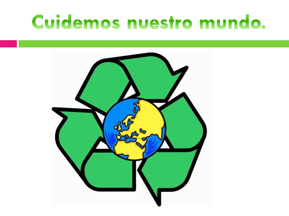 Cuidemos nuestro mundo.