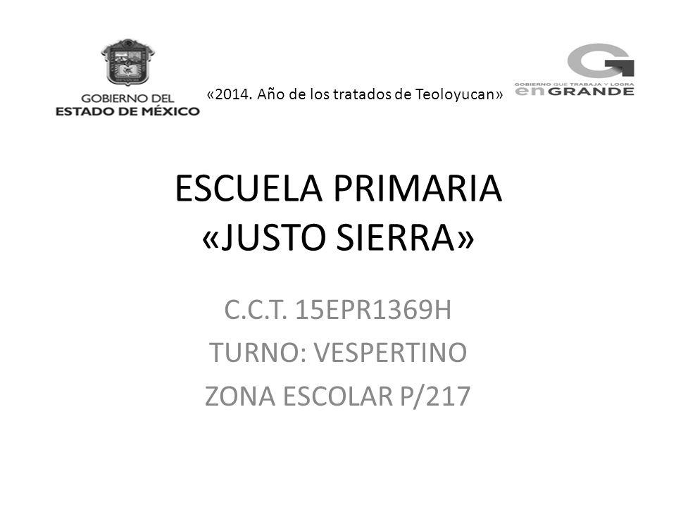 ESCUELA PRIMARIA «JUSTO SIERRA»