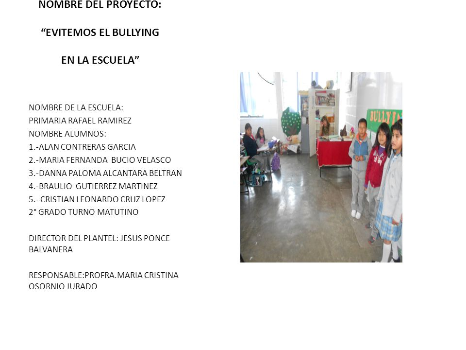 NOMBRE DEL PROYECTO: EVITEMOS EL BULLYING EN LA ESCUELA