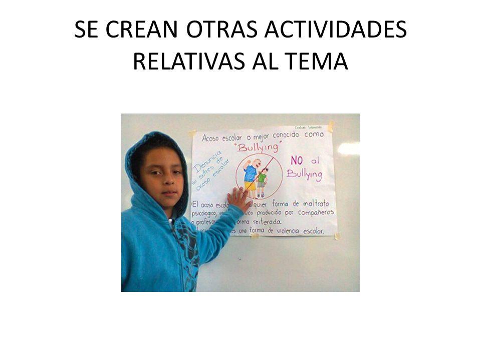 SE CREAN OTRAS ACTIVIDADES RELATIVAS AL TEMA
