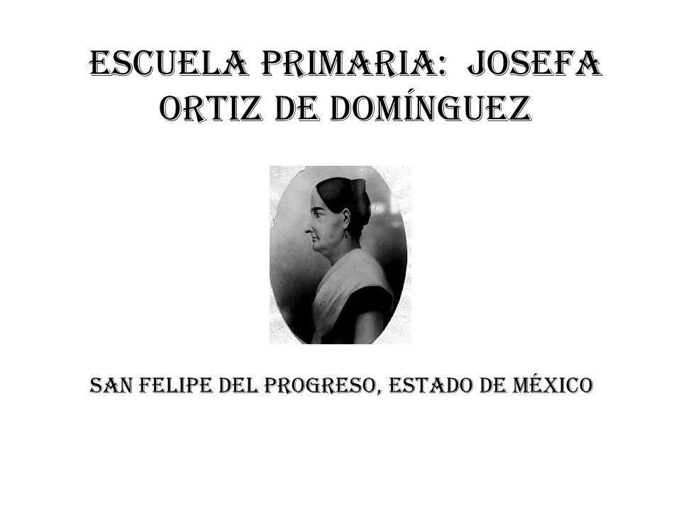 Escuela primaria: Josefa Ortiz de Domínguez