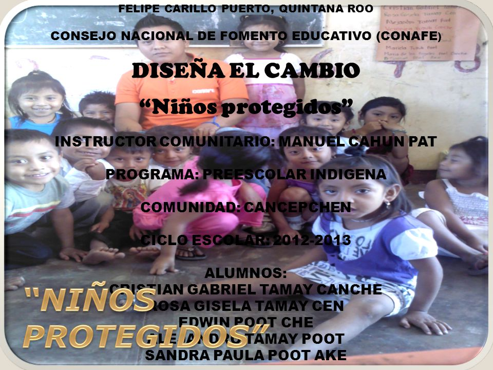 NIÑOS PROTEGIDOS DISEÑA EL CAMBIO Niños protegidos