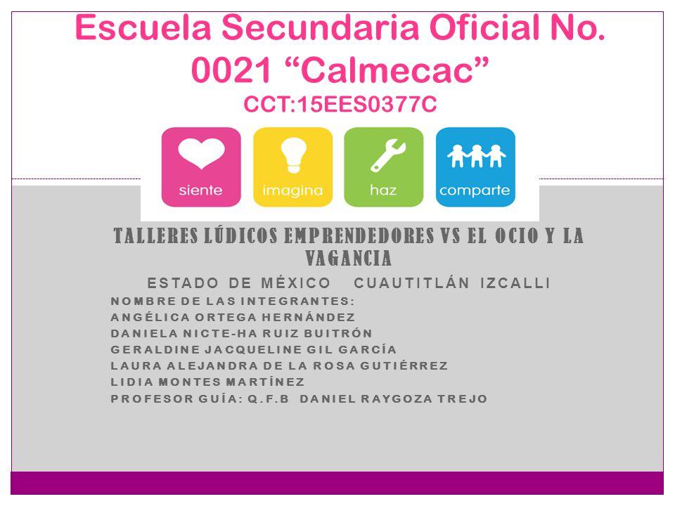 Escuela Secundaria Oficial No. 0021 Calmecac CCT:15EES0377C