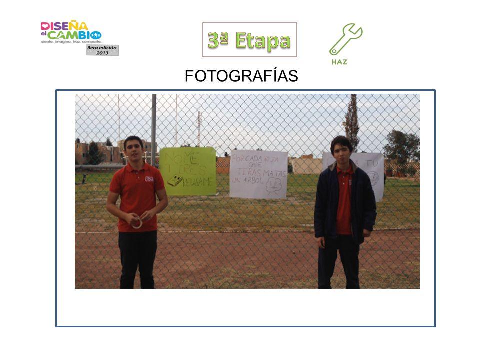 3ª Etapa FOTOGRAFÍAS Incluir 3 fotografías de la etapa 1.