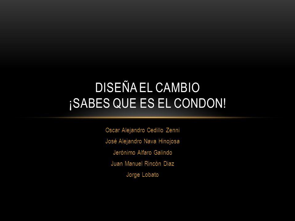 DISEÑA EL CAMBIO ¡SABES QUE ES EL CONDON!