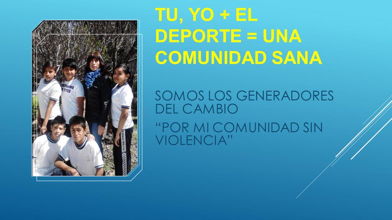 TU, YO + EL DEPORTE = UNA COMUNIDAD SANA