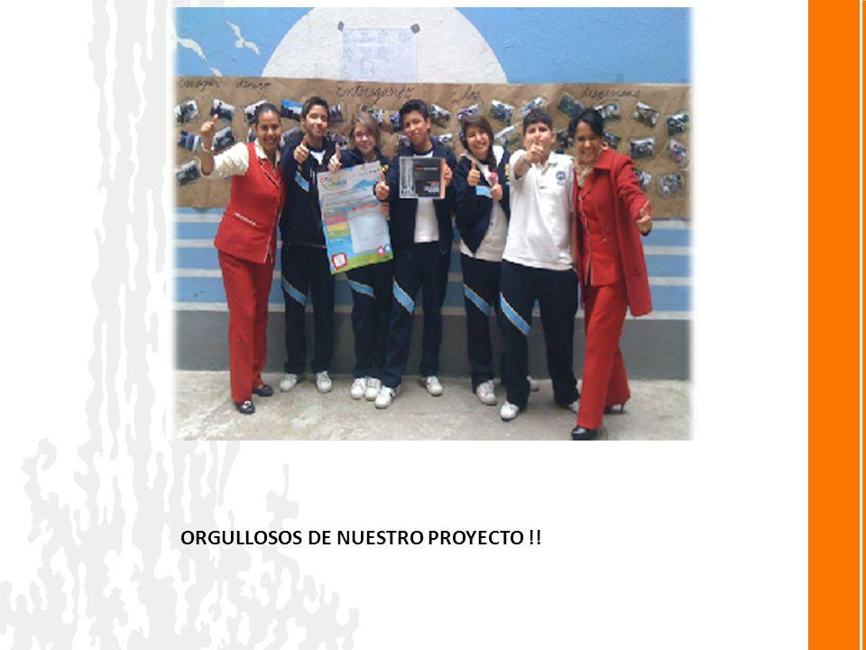 ORGULLOSOS DE NUESTRO PROYECTO !!