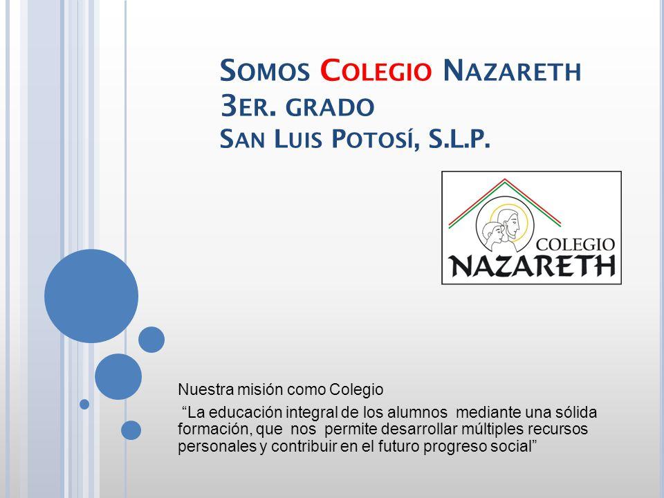Somos Colegio Nazareth 3er. grado San Luis Potosí, S.L.P.