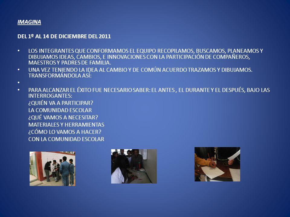 IMAGINA DEL 1º AL 14 DE DICIEMBRE DEL 2011.
