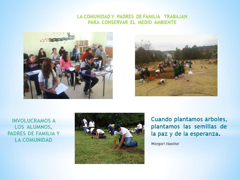 INVOLUCRAMOS A LOS ALUMNOS, PADRES DE FAMILIA Y LA COMUNIDAD