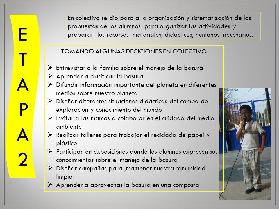 TOMANDO ALGUNAS DECICIONES EN COLECTIVO