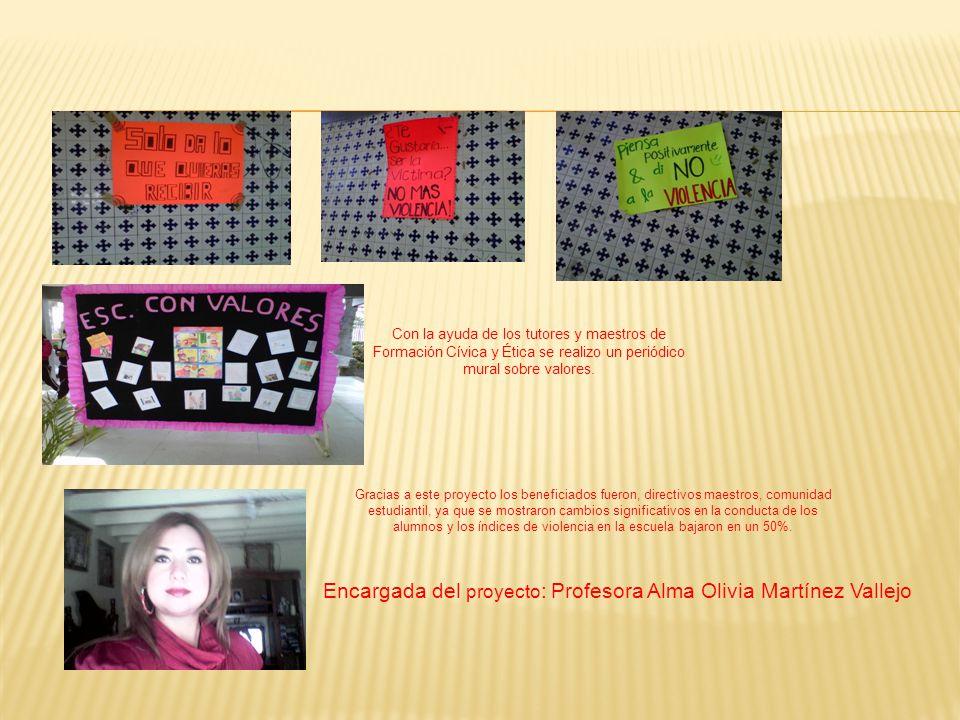 Encargada del proyecto: Profesora Alma Olivia Martínez Vallejo